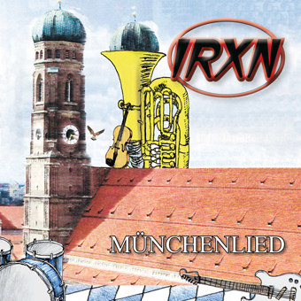 Münchenlied by IRXN