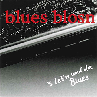blues blosn - s'Leb'n und da Blues