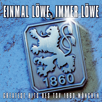 V/A - Einmal Löwe, immer Löwe - Einmal L�we, immer L�we (Greatest Hits des TSV 1860 M�nchen)