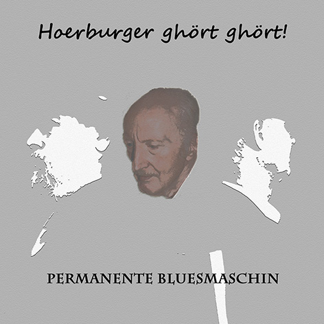 Permanente Bluesmaschin - Hoerburger ghört ghört