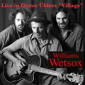 Williams Wetsox - Live in Dieter Üblers 'Village'