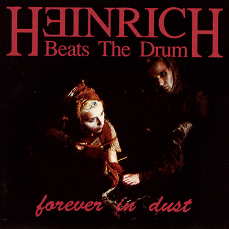 Forever In Dust by Heinrich Beats The Drum