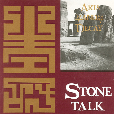 Arts & Decay - Stone Talk