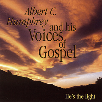 He's The Light by Albert C. Humphrey And His Voices Of Gospel