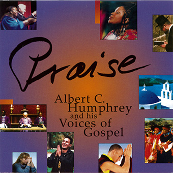 Praise by Albert C. Humphrey And His Voices Of Gospel
