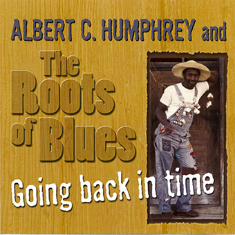 Humphrey, Albert C. - Going Back In Time