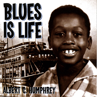 Humphrey, Albert C. - Blues Is Life