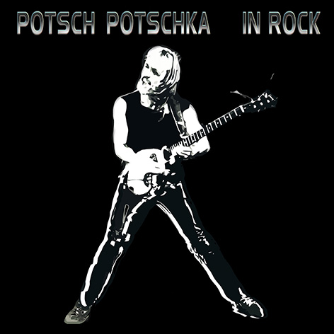 Potschka, Potsch - In Rock