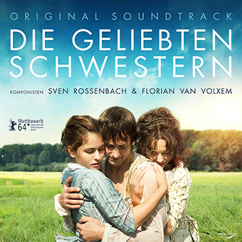 Die geliebten Schwestern  (Original Motion Picture Soundtrack) by Rossenbach & van Volxem