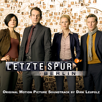 Letzte Spur Berlin  (Original Motion Picture Soundtrack) by Leupolz, Dirk