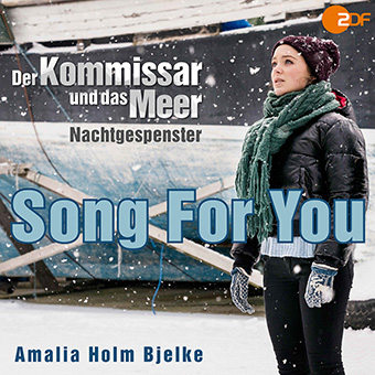 TV Serie Der Kommissar und das Meer - Amalia Holm Bjelke Song For You