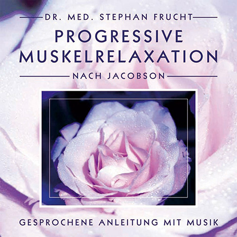 Progressive Muskelrelaxation nach Jacobson by Dr. med. Stefan Frucht