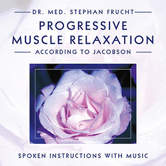 Progressive Muscle Relaxation after Jacobson by Dr. med. Stefan Frucht
