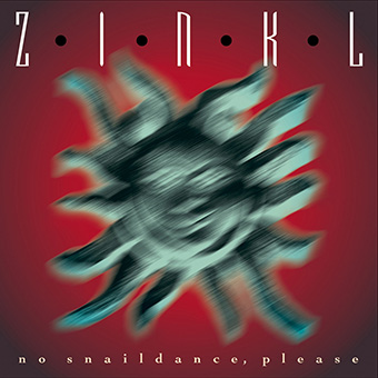 Zinkl - No Snaildance, Please