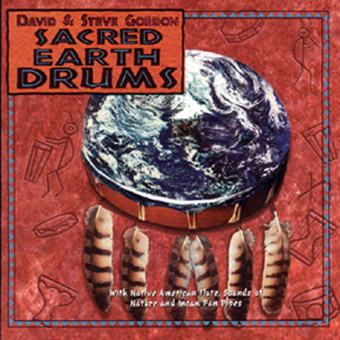 Sacred Earth Drums by Gordon, David & Steve