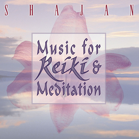 Shajan - Music For Reiki & Meditation