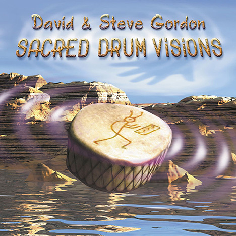 Sacred Drum Visions - 20th Anniversary Collection von Gordon, David & Steve