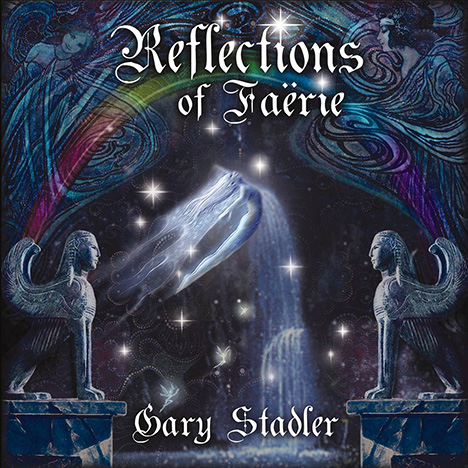 Reflections of Faerie by Stadler, Gary