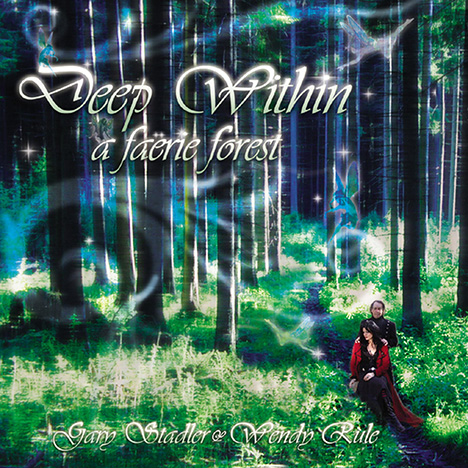 Deep Within A Faerie Forest von Gary Stadler & Wendy Rule
