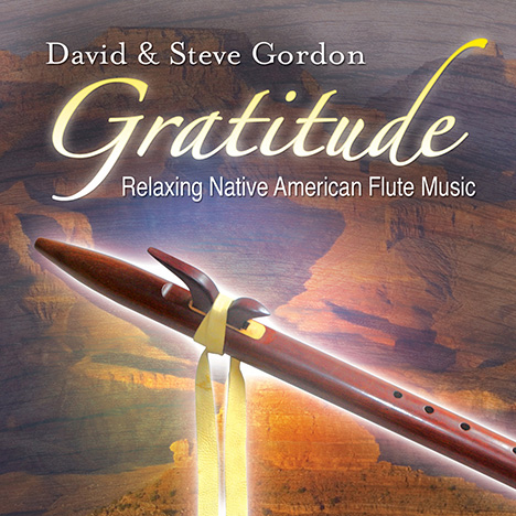 Gratitude: Relaxing Native American Flute Music von Gordon, David & Steve