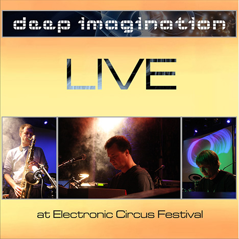 Live at Electronic Circus Festival von Deep Imagination
