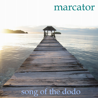 Marcator - Song Of The Dodo