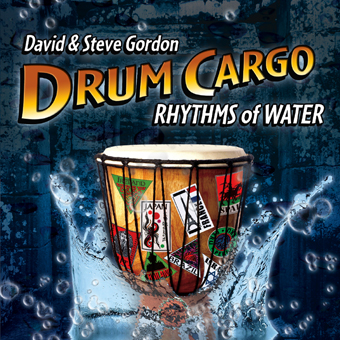 Drum Cargo - Rhythms of Water by Gordon, David & Steve