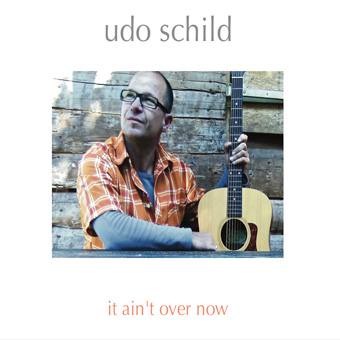 Schild, Udo - It Ain't Over Now