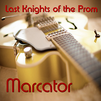 Marcator - Last Knights Of The Prom