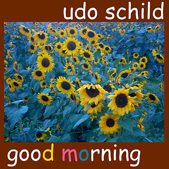 Schild, Udo - Good Morning (Single)