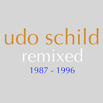 Remixed 1987 - 1996 by Schild, Udo