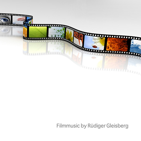 Filmmusic by Rüdiger Gleisberg by Gleisberg