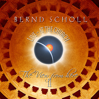 The View From Here II - Live at the Church by Scholl, Bernd