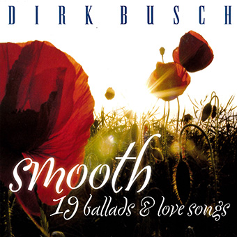 Smooth (19 Ballads & Love Songs) von Dirk Busch